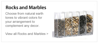 Rocks and Marbles. Choose from natural earth tones to vibrant colors for your arrangemnts to complement any dcecor.