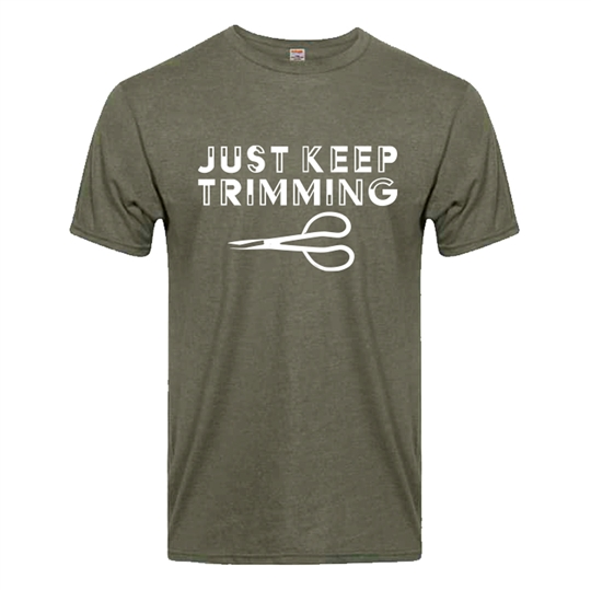 Just Keep Trimming Shirt