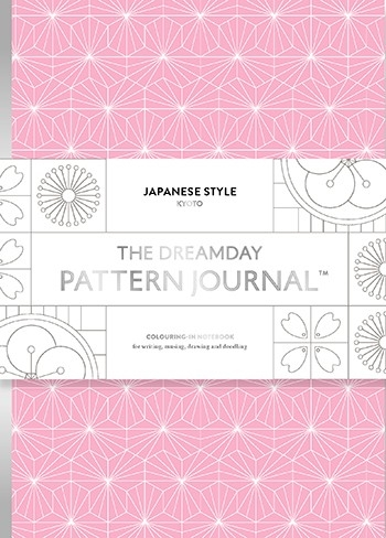 The Dreamday Pattern Journal: Japanese Style - Kyoto